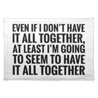 Have It All Together Placemat
