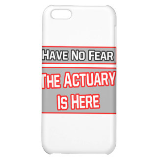 Have No Fear .. Actuary Is Here Cover For iPhone 5C