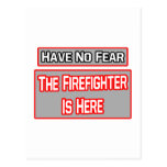 Have No Fear .. Firefighter Is Here