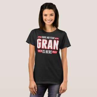Have No Fear Gran Is Here Tshirt