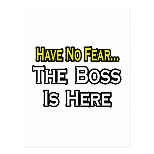 Have No Fear, The Boss Is Here Postcards
