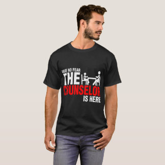 Have No Fear The Counselor Is Here Tshirt
