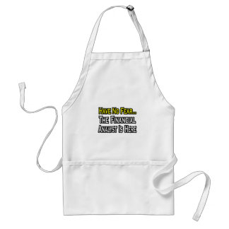Have No Fear, The Financial Analyst Is Here Standard Apron