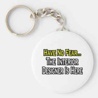 Have No Fear, The Interior Designer Is Here Key Chain