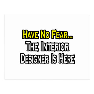 Have No Fear, The Interior Designer Is Here Postcard