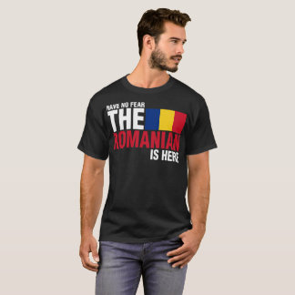 Have No Fear The Romanian Is Here Tshirt