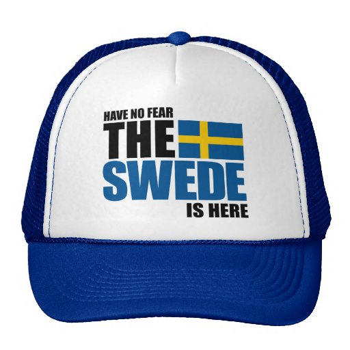 Have No Fear, The Swede Is Here Hat
