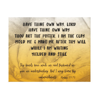 Have Thine Own Way Hymn with Bible Verse Canvas Print
