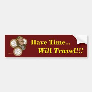 Have Time Bumper Sticker
