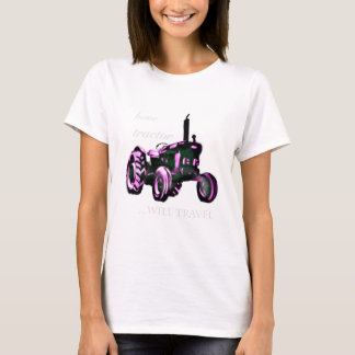 have tractor, will travel. T-Shirt