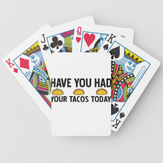 Have you had your tacos today bicycle playing cards