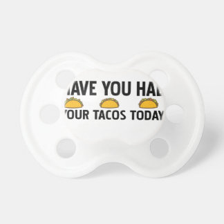 Have you had your tacos today dummy