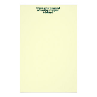 Have You Hugged a Banjo Player Today? Stationery
