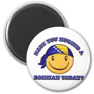 Have you hugged a Bosnian today? Magnet
