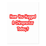 Have You Hugged A Chiropractor Today? Post Card