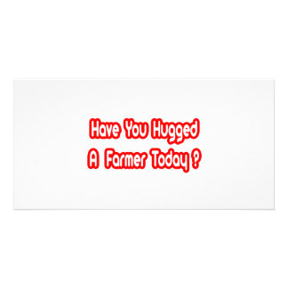 Have You Hugged A Farmer Today? Personalized Photo Card