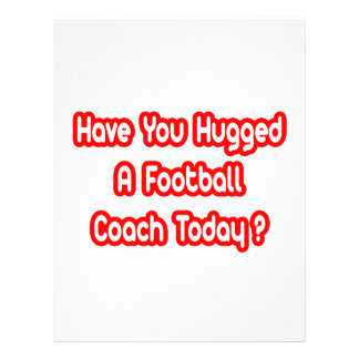 Have You Hugged A Football Coach Today? Flyers