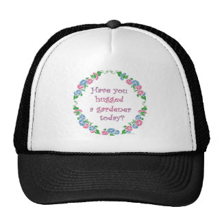 Have You Hugged A Gardener Today? Mesh Hats