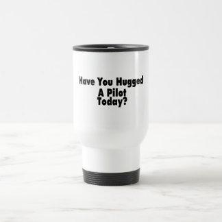 Have You Hugged A Pilot Today Travel Mug