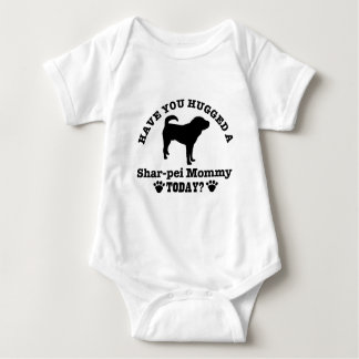 Have You Hugged A Shar-pei mommy Today Baby Bodysuit
