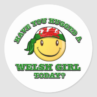 have you hugged a Welsh girl today? Round Sticker