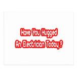 Have You Hugged An Electrician Today? Post Cards
