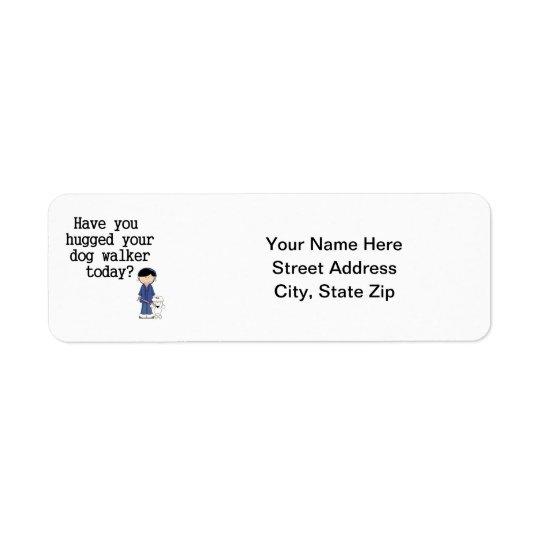 Have You Hugged Your Dog Walker Return Address Label
