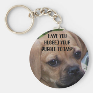 HAVE YOU HUGGED YOUR PUGGLE TODAY? KEY RING