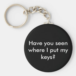 Have you seen where I put my keys? Basic Round Button Key Ring