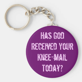 Have you sent God a knee-mail today? Basic Round Button Key Ring