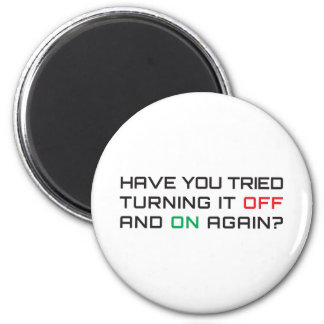 Have you tried turning it off and on again? 6 cm round magnet