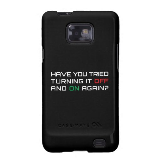 Have you tried turning it off and on again? galaxy s2 cases