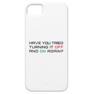 Have you tried turning it off and on again? case for the iPhone 5