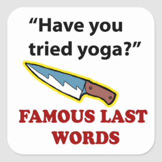 Have you tried yoga? square sticker