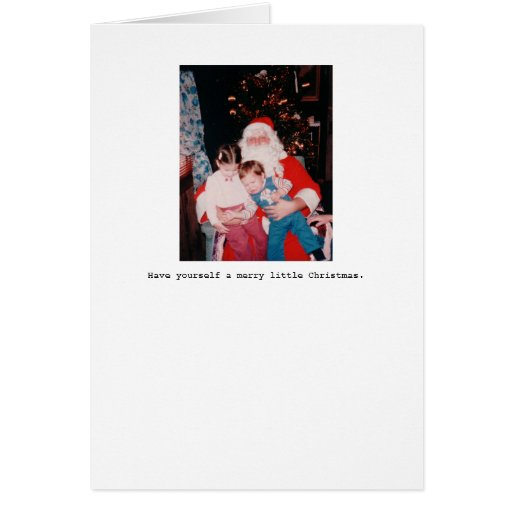 Have yourself a merry little Christmas. Cards