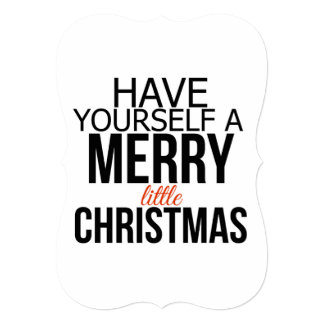 Have Yourself a Merry Little Christmas | Card 13 Cm X 18 Cm Invitation Card
