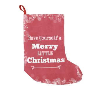 Have Yourself a Merry Little Christmas Small Christmas Stocking