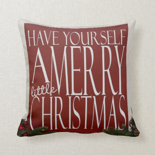 Have Yourself A Merry Little Christmas cushion Throw Pillow