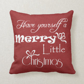 Have Yourself a Merry Little Christmas Pillows