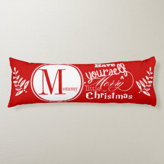 Have Yourself a Merry Little Christmas Garland Body Cushion