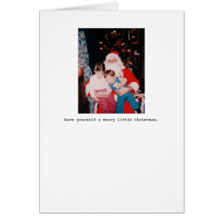 Have yourself a merry little Christmas. Greeting Card