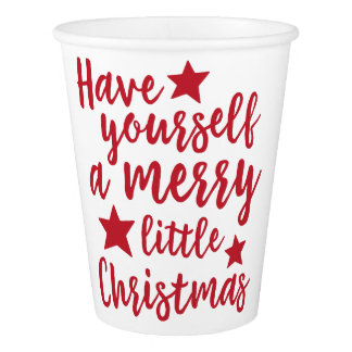 Have Yourself a Merry Little Christmas Paper Cups