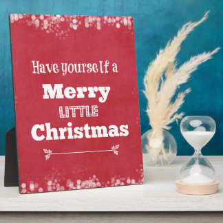 Have Yourself a Merry Little Christmas Plaques