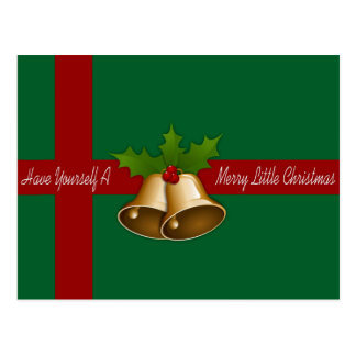 HAVE YOURSELF A MERRY LITTLE CHRISTMAS! POSTCARD