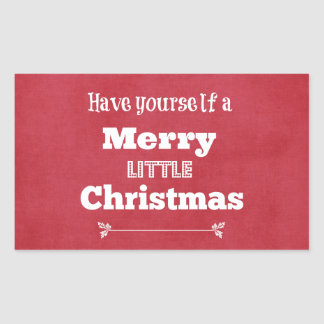 Have Yourself a Merry Little Christmas Rectangular Sticker