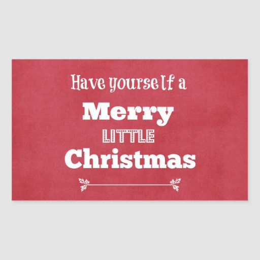 Have Yourself a Merry Little Christmas Rectangle Stickers