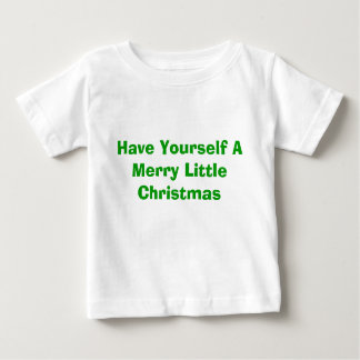 Have Yourself A Merry Little Christmas T-shirts