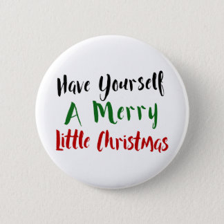 Have Yourself a Merry Little Christmas Typography 6 Cm Round Badge