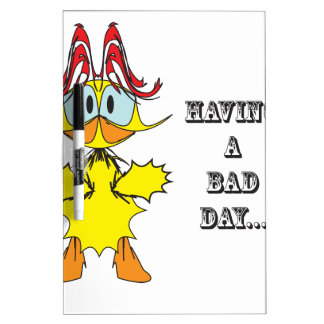Having a bad day....ai dry erase whiteboards