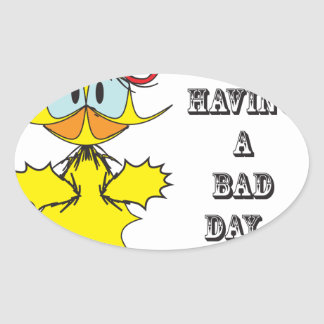 Having a bad day....ai oval sticker